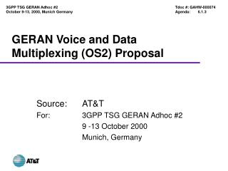 GERAN Voice and Data Multiplexing (OS2) Proposal