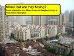 Mixed, but are they Mixing  Social interaction in a Mixed Inner-city Neighbourhood in  Post-reform Shanghai