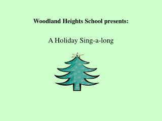 Woodland Heights School presents: