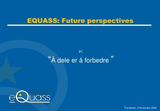 EQUASS: Future perspectives