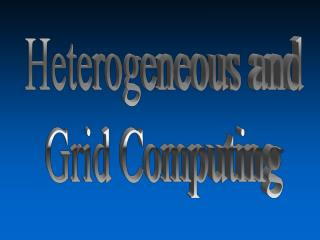 Heterogeneous and Grid Computing