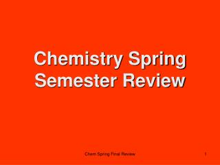 Chemistry Spring Semester Review