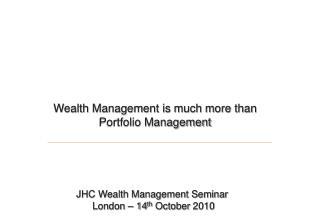 Wealth Management is much more than  Portfolio Management