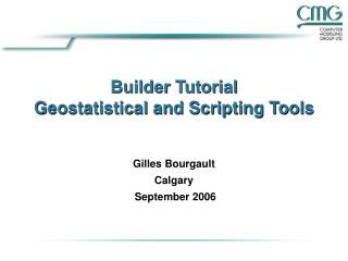 Builder Tutorial Geostatistical and Scripting Tools