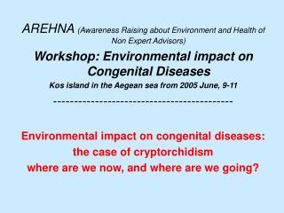 AREHNA  (Awareness Raising about Environment and Health of Non Expert Advisors)