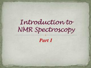 Introduction to  NMR Spectroscopy