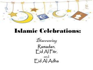 Islamic Celebrations: