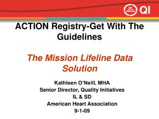 ACTION Registry-Get With The Guidelines The Mission Lifeline Data Solution