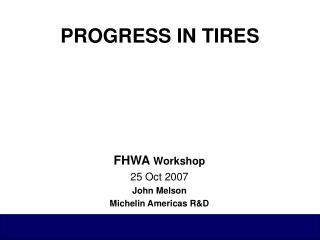 PROGRESS IN TIRES