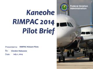 Kaneohe RIMPAC 2014  Pilot Brief