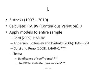 3 stocks  ( 1997 – 2010) Calculate: RV, BV (Continuous Variation),  J