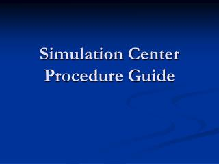 Simulation Center  Procedure Guide
