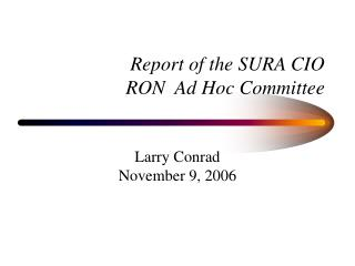 Report of the SURA CIO  RON  Ad Hoc Committee