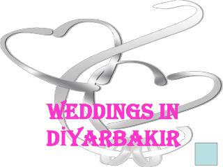 WEDDINGS IN DİYARBAKIR