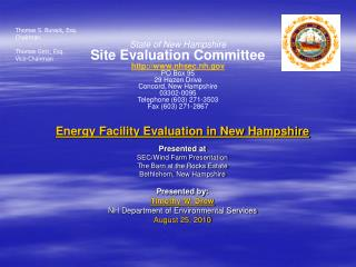 Energy Facility Evaluation in New Hampshire Presented at SEC/Wind Farm Presentation The Barn at the Rocks Estate Bethleh