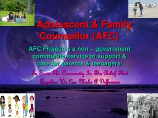 Adolescent & Family Counsellor (AFC)
