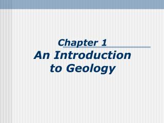 Chapter 1 An Introduction  to Geology