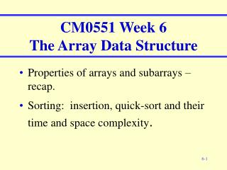 CM0551 Week 6 The Array Data Structure