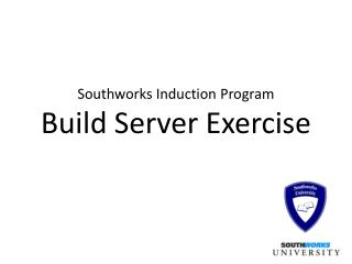 Southworks Induction  Program Build Server Exercise