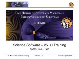 Science Software – v5.00 Training ESS261, Spring 2009