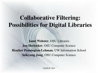 Collaborative Filtering: Possibilities for Digital Libraries