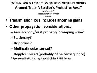 Transmission loss includes antenna gains Other propagation considerations: