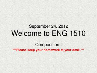 September 24, 2012 Welcome to ENG 1510