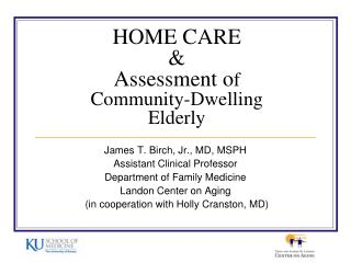 HOME CARE & Assessment o f Community-Dwelling Elderly