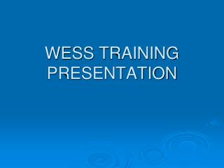 WESS  TRAINING PRESENTATION