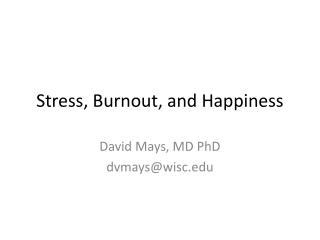 Stress, Burnout, and Happiness