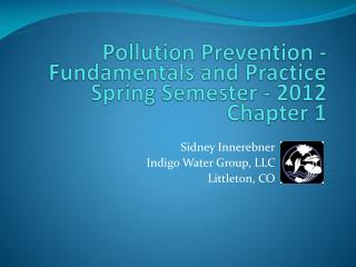 Pollution Prevention - Fundamentals and Practice  Spring Semester - 2012 Chapter 1