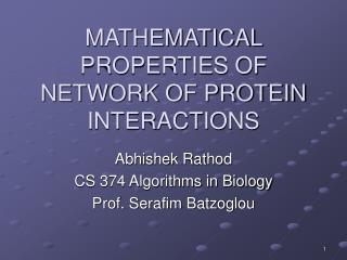 MATHEMATICAL PROPERTIES OF NETWORK OF PROTEIN INTERACTIONS