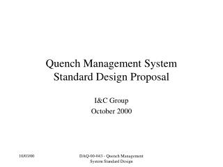 Quench Management System Standard Design Proposal