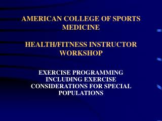 AMERICAN COLLEGE OF SPORTS MEDICINE HEALTH/FITNESS INSTRUCTOR WORKSHOP