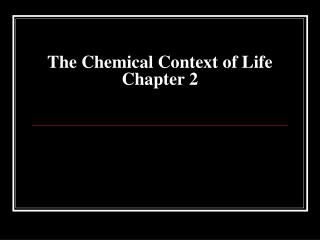 The Chemical Context of Life Chapter 2