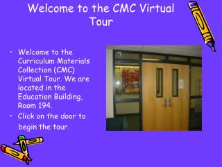 Welcome to the CMC Virtual Tour