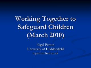 Working Together to Safeguard Children (March 2010)