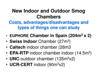 EUPHORE Chamber in Spain (204m 3` x 2) Swiss Indoor  Chamber (27m 3 )