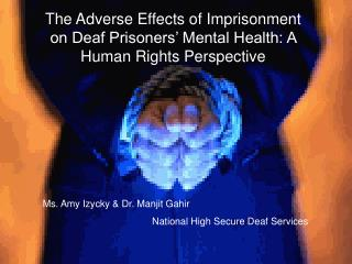 The Adverse Effects of Imprisonment on Deaf Prisoners' Mental Health: A Human Rights Perspective