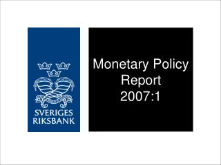 Monetary Policy Report 2007:1