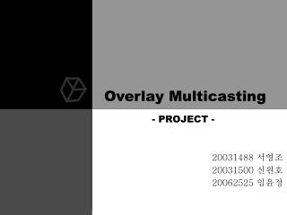 Overlay Multicasting