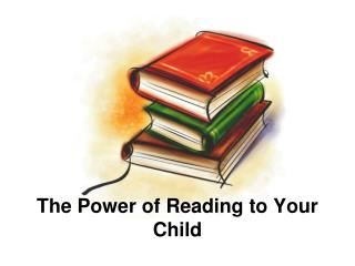 The Power of Reading to Your Child