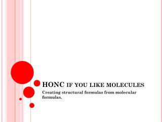 HONC if you like molecules