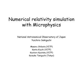 Numerical relativity simulation with Microphysics