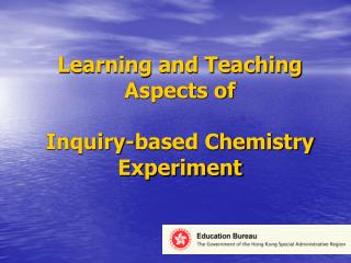 Learning and Teaching Aspects of  Inquiry-based Chemistry Experiment