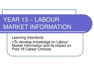 YEAR 13 – LABOUR MARKET INFORMATION