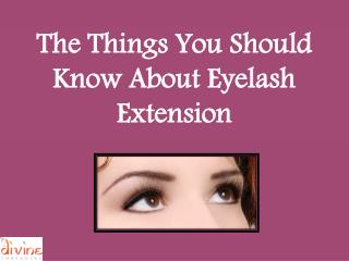 The Things You Should Know About Eyelash Extension