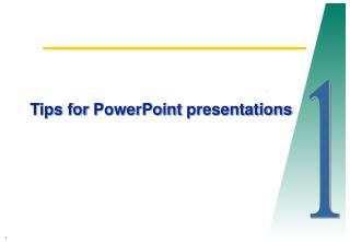Tips for  PowerPoint  presentations