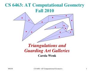 CS 6463: AT Computational Geometry Fall 2010