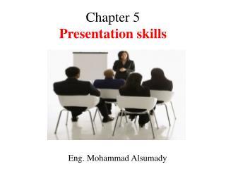Chapter 5 Presentation skills